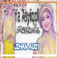 Download Lagu Jihan Audy - Ya Asyiqol Musthofa Mp3