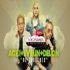 Download Lagu Ace1,Evelin & Delon - Be Together Mp3