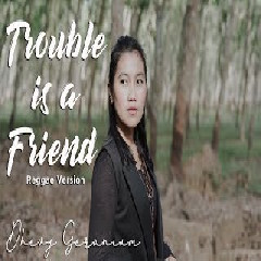 Download Lagu Dhevy Geranium - Trouble Is A Friend (Reggae Version) Mp3