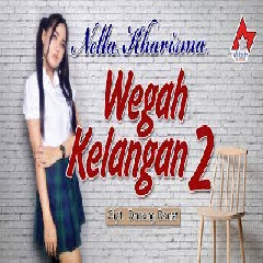 Download Lagu Nella Kharisma - Wegah Kelangan 2 Mp3