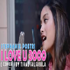 Download Lagu Tival Salsabila - I Love You 3000 (Cover) Mp3