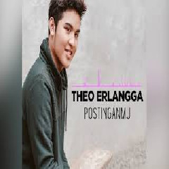 Download Lagu Theo Erlangga - Postinganmu Mp3