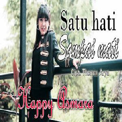 Download Lagu Happy Asmara - Satu Hati Sampai Mati (Remix Version) Mp3