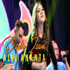 Download Lagu Alvi Ananta - Dadio Isun Mp3