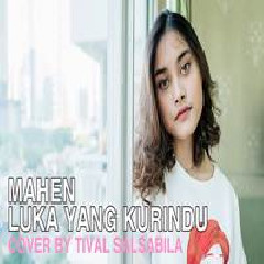 Download Lagu Tival Salsabila - Luka Yang Kurindu (Cover) Mp3